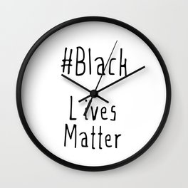 #Black Lives Matter Wall Clock