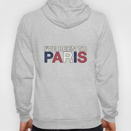 I've Been To Paris T-Shirt Vacation Holiday Shirts Hoody