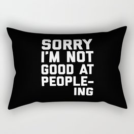 Not Good At People-ing Funny Quote Rectangular Pillow