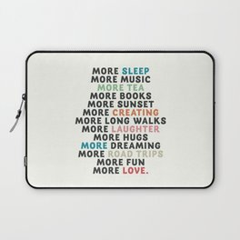 Good vibes quote, more sleep, dreaming, road trips, love, fun, happy life, lettering, laughter Laptop Sleeve