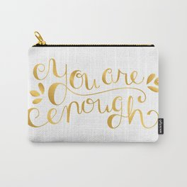 You Are Enough - Faux Gold Foil Carry-All Pouch
