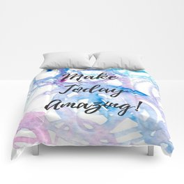 Make today amazing Comforters
