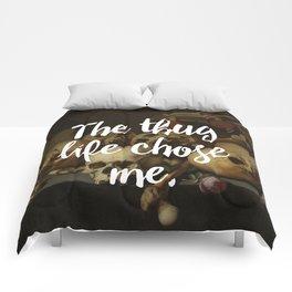 THE THUG LIFE CHOSE ME Comforters