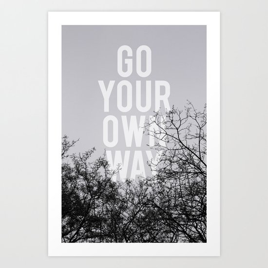 Go Your Own Way II Art Print