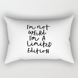 I'm Not Weird I'm a Limited Edition black-white typographic poster design home decor canvas wall art Rectangular Pillow