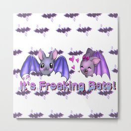 It's Freaking Bats Metal Print