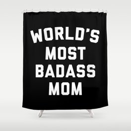 Badass Mom Funny Quote Shower Curtain