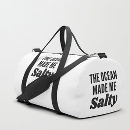 The Ocean Made Me Salty Duffle Bag