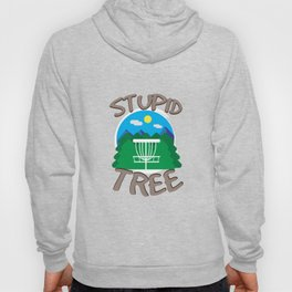 Disc Golf - Stupid Tree - Funny Disc Golfer Gift Hoody