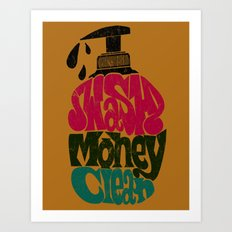 Wash Money Clean Art Print