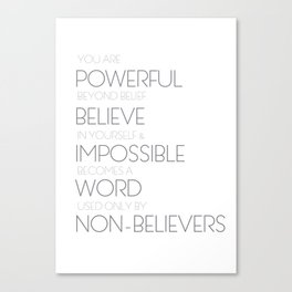 You Are Powerful Beyond Belief  Canvas Print