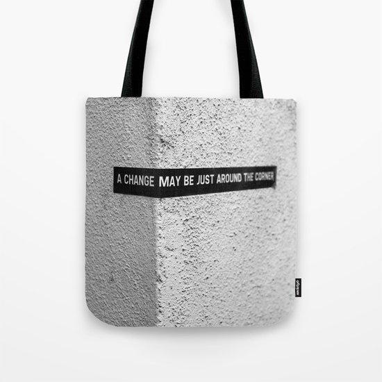 A change Tote Bag
