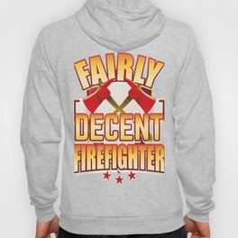 Fairly Decent Firefighter Hoody