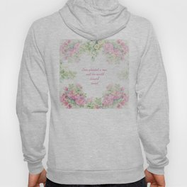 Love planted a rose Hoody