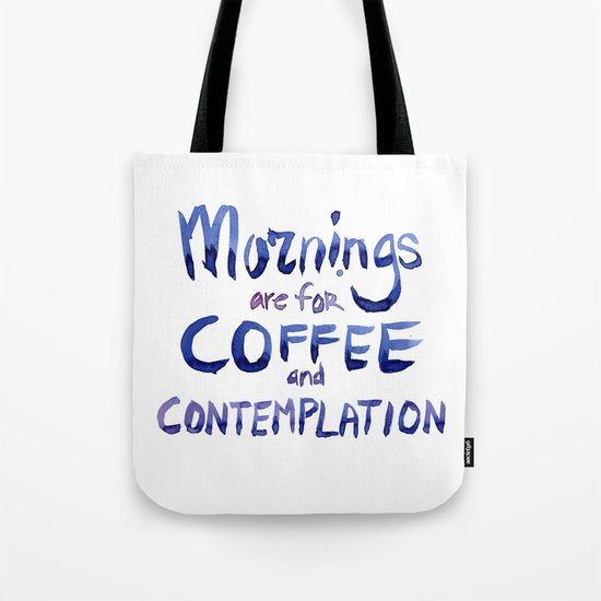 Mornings are for Coffee and Contemplation Stranger Things Quote Tote Bag