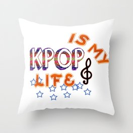 Kpop Is My Life Throw Pillow