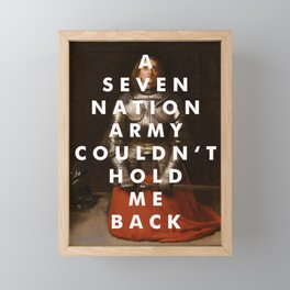 A SEVEN NATION ARMY COULDN'T HOLD ME BACK Framed Mini Art Print