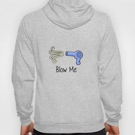 Blow Me Hoody