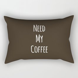 Need My Coffee Rectangular Pillow