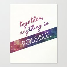Together, Anything is Possible Canvas Print