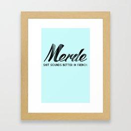 Merde - Shit sounds better in French Framed Art Print