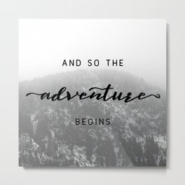 And So The Adventure Begins - Snowy Mountain Metal Print