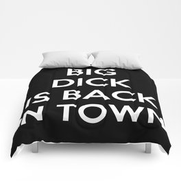Big Dick Is Back In Town Comforters