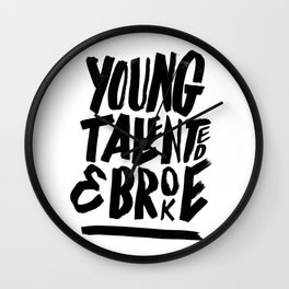 Young, talented and broke. Wall Clock