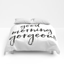Good Morning Gorgeous Comforters