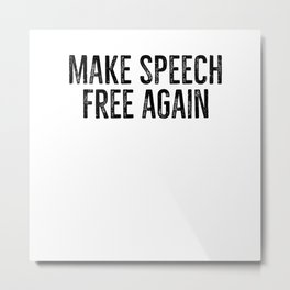 Make Speech Free Again Metal Print