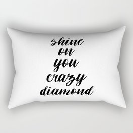 Shine On You Crazy Diamond, Typography Print, Inspirational Quote, Printable Art, Typography Art Rectangular Pillow
