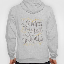 Whimsical Words of Wisdom - Elevate Your Mind, Elevate Yourself Hoody