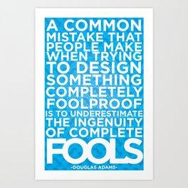 Complete Foolishness Art Print