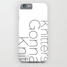 Knitters Gonna Knit iPhone 6s Slim Case