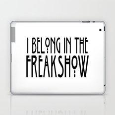 I Belong In The Freakshow Laptop & iPad Skin