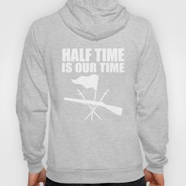 Color Guard Half Time Is Our Time Hoody