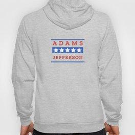 John Adams and Thomas Jefferson Presidential Election Sign Hoody