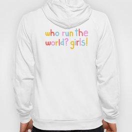 Who Run The World? Girls! Hoody