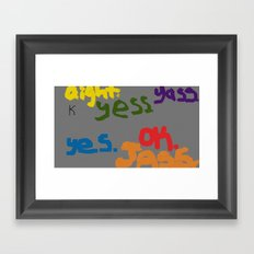 The Many Yeses Framed Art Print