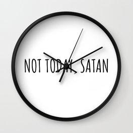 Not today, satan Wall Clock
