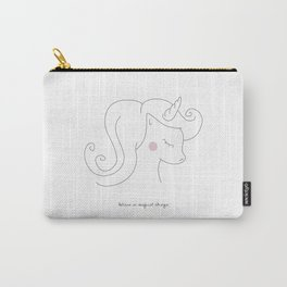 Believe in magical things like unicorns! Carry-All Pouch