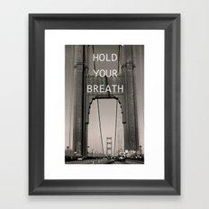 Hold Your Breath Framed Art Print