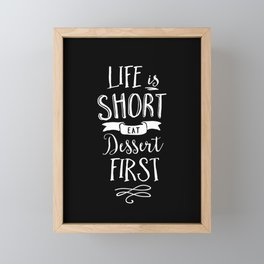 Life is Short Eat Dessert First black and white modern typography quote poster wall art home decor Framed Mini Art Print