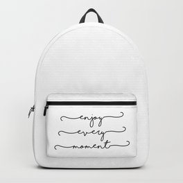 enjoy every moment Backpack