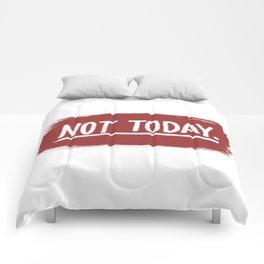 Not Today. Comforters