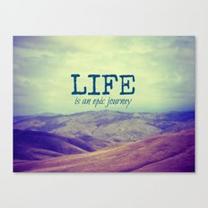 Life Is an Epic Journey Canvas Print