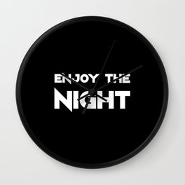 Enjoy The Night - Dark Wall Clock