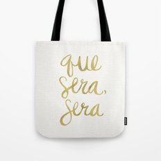Whatever Will Be, Will Be (Gold Ink) Tote Bag