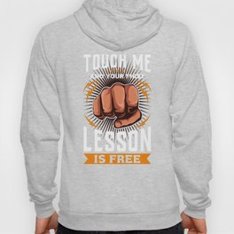 Touch Me And Your First Lesson is Free Hoody