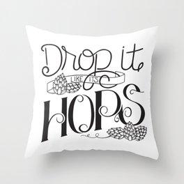 Drop It Like It's Hops Throw Pillow